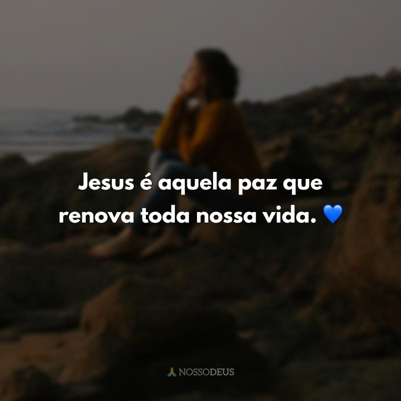 Jesus é aquela paz que renova toda nossa vida. 💙