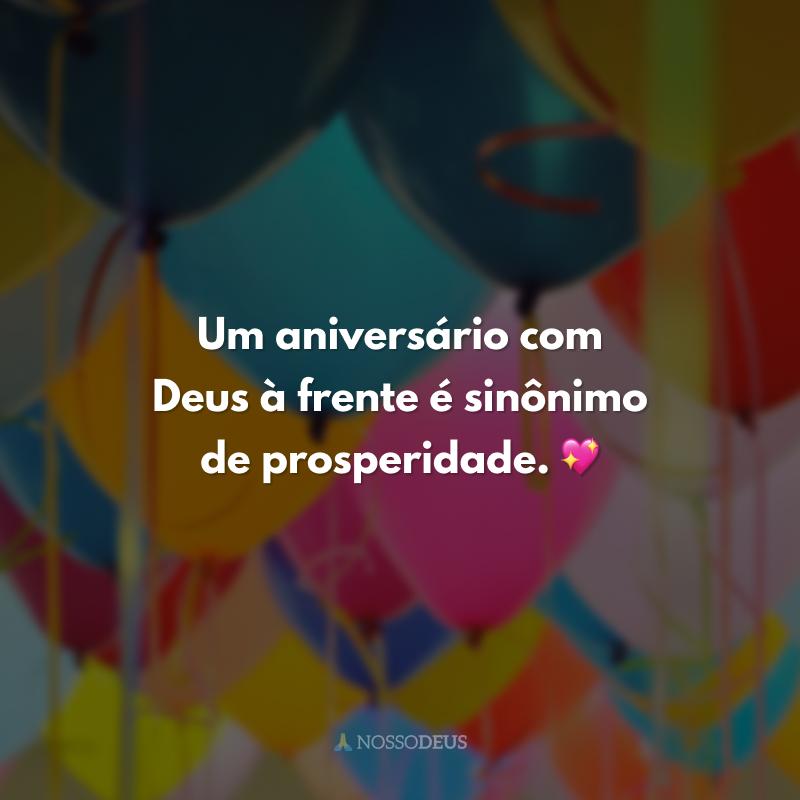 Um aniversário com Deus à frente é sinônimo de prosperidade. 💖